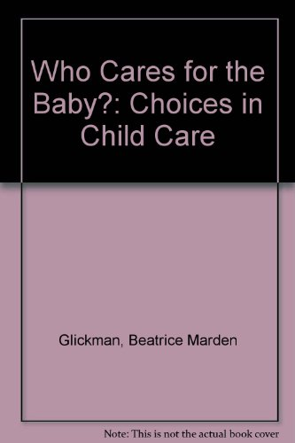 Who Cares for the Baby: Glickman, Beatrice Marden
