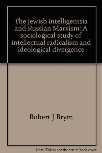 9780805236859: The Jewish intelligentsia and Russian Marxism: A sociological study of intellectual radicalism and ideological divergence