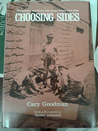 9780805237184: Choosing Sides: Playground and Street Life on the Lower East Side