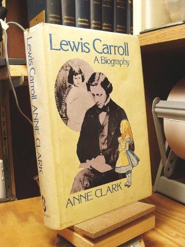 9780805237221: Lewis Carroll, a Biography