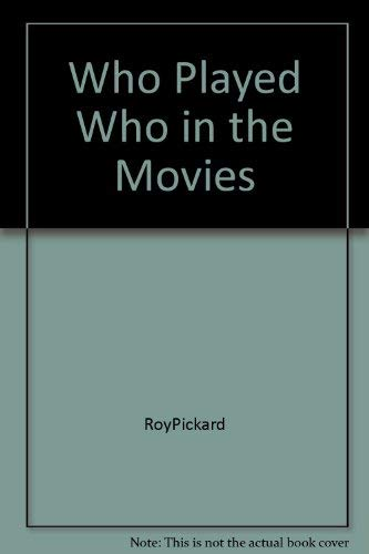 Who Played Who in the Movies: Roy Pickard