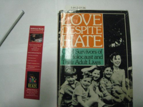 9780805238013: Love Despite Hate: Child Survivors of the Holocaust and Their Adult Lives
