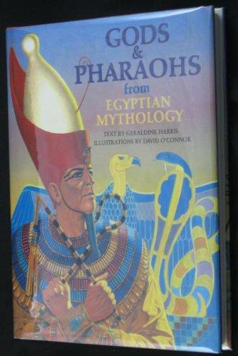 9780805238020: Gods & Pharaohs from Egyptian Mythology (World Mythologies Series,)