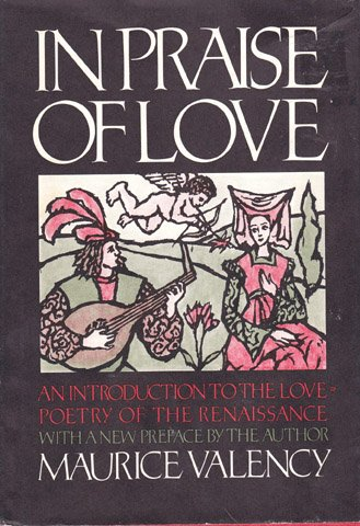 9780805238082: In praise of love: An introduction to the love-poetry of the Renaissance