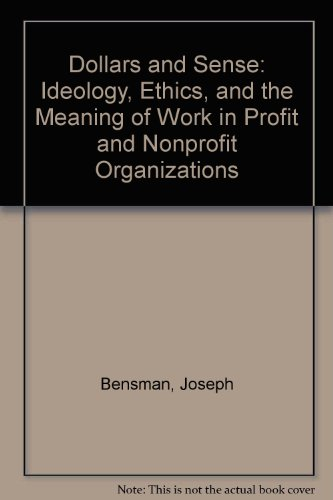 9780805238426: Dollars and Sense: Ideology, Ethics, and the Meaning of Work in Profit and Nonprofit Organizations
