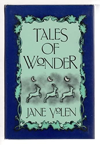 TALES OF WONDER: Yolen, Jane.