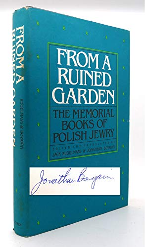 From a Ruined Garden: The memorial Books: Kugelmass, Jack and