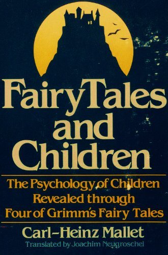 Fairy Tales and Children: The Psychology of Children Revealed through Four of Grimm's Fairy Tales