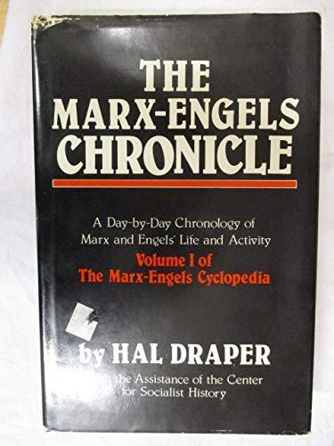 MARX-ENGELS CHRONICLE (Marx-Engels Cyclopedia, Vol 1) (080523909X) by Draper, Hal