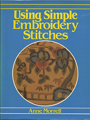 9780805239348: Using Simple Embroidery Stitches