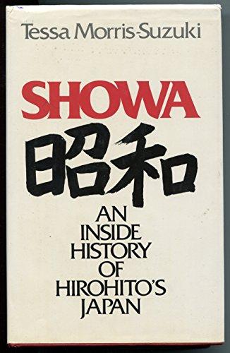 Showa: An Inside History of Hirohito's Japan (0805239448) by Tessa Morris-Suzuki