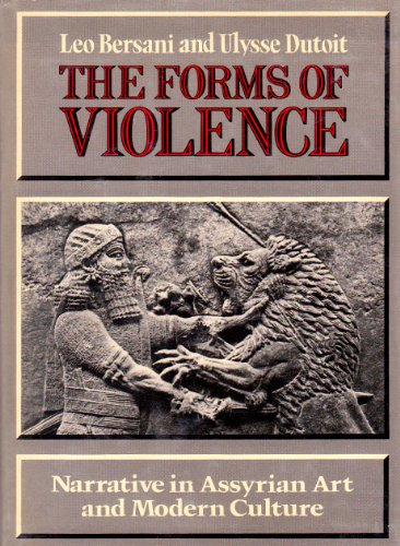 9780805239737: The Forms of Violence: Narrative in Assyrian Art and Modern Culture