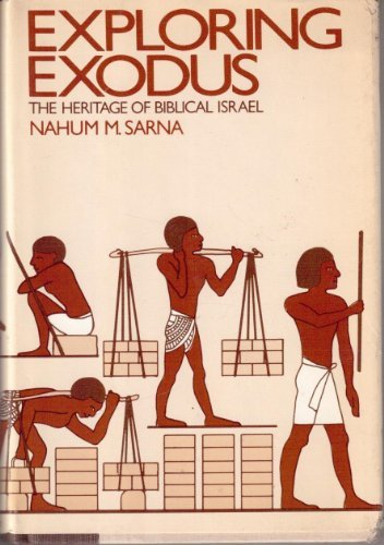 9780805239829: Exploring Exodus: The Heritage of Biblical Israel