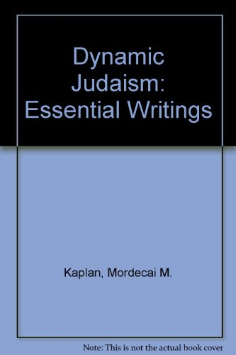 Dynamic Judaism: Kaplan, Mordecai