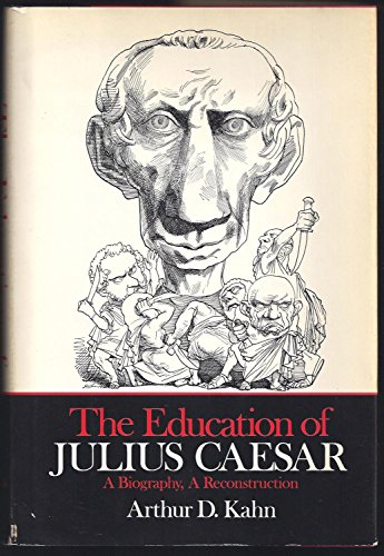 9780805240092: The Education of Julius Caesar: a Biography, a Reconstruction