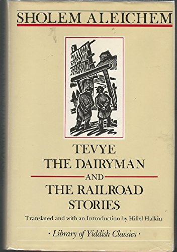 9780805240269: Tevye the Dairyman and the Railroad Stories (Library of Yiddish Classics)