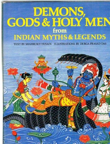 9780805240283: Demons, Gods & Holy Men from Indian Myths & Legends (World Mythologies Series)