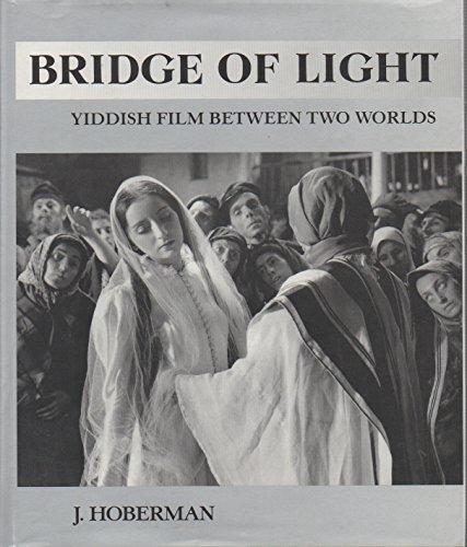 Bridge of Light: Yiddish Film Between Two Worlds.: J. Hoberman.