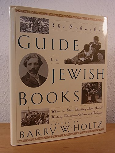 9780805241082: Schocken Guide to Jewish Books: Where to Start Reading About Jewish History, Literature, Culture and Religion