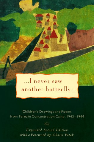 9780805241150: I Never Saw Another Butterfly: Children's Drawings & Poems from Terezin Concentration Camp,1942-44