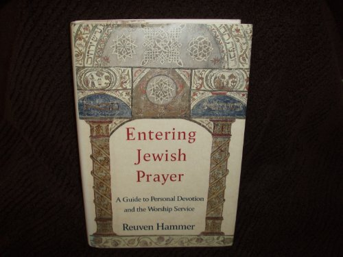 ENTERING JEWISH PRAYER: A Guide to Personal: Reuven Hammer