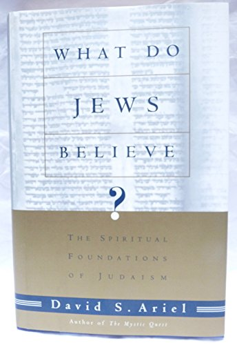 9780805241198: WHAT DO JEWS BELIEVE?: The Spiritual Foundations of Judaism