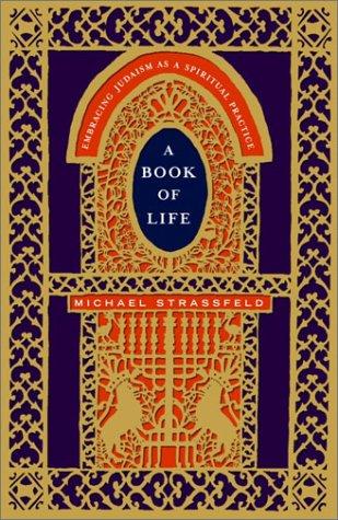9780805241242: A Book of Life: Embracing Judaism as a Spiritual Practice