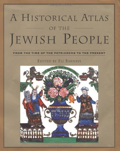 9780805241273: A Historical Atlas of the Jewish People: From the Time of the Patriarchs to the Present