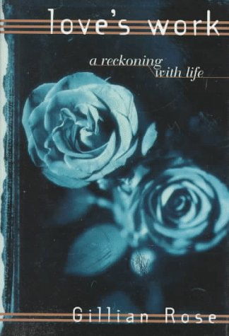 9780805241358: Love's Work: A Reckoning with Life