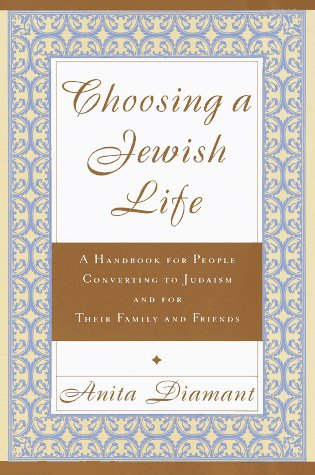 Choosing a Jewish Life: A Handbook for People Converting to Judaism and for Their Family and Friends 9780805241372  As a rabbi and a convert, I appreciate this book deeply for its sensitivity to the complex feelings of those who are exploring paths to