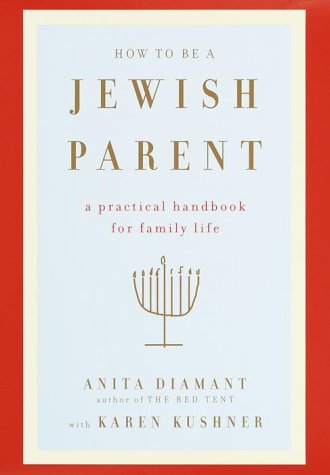 9780805241709: How to Be a Jewish Parent: A Practical Handbook for Family Life