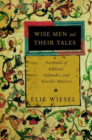9780805241730: Wise Men and Their Tales: Portraits of Biblical, Talmudic, and Hasidic Masters