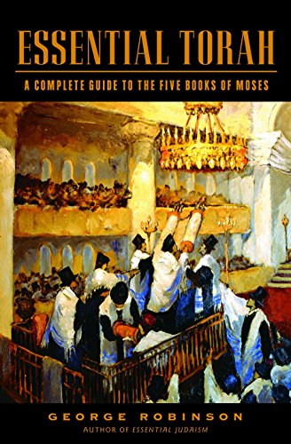 Essential Torah: A Complete Guide to the Five Books of Moses (Hardcover): George Robinson