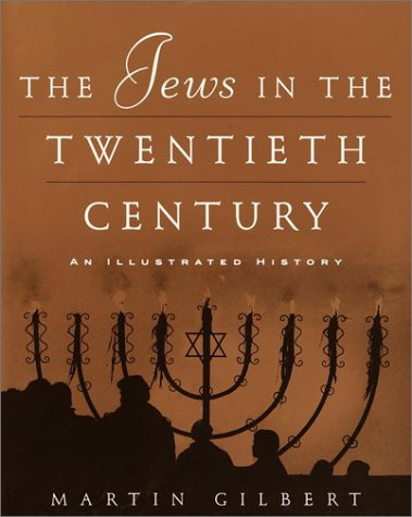 The Jews in the Twentieth Century: An Illustrated History (0805241906) by Martin Gilbert