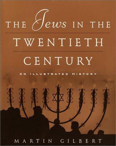 The Jews in the Twentieth Century: Gilbert, Martin