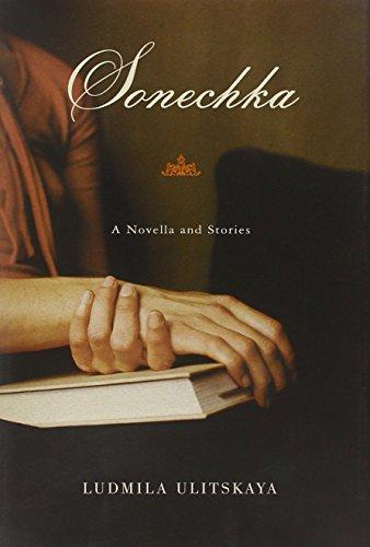 Sonechka: A Novella and Stories: Ulitskaya, Ludmila