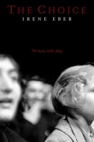 9780805241976: The Choice: Poland, 1939-1945