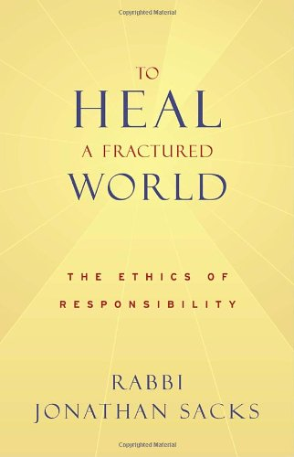 To Heal a Fractured World: The Ethics of Responsibility (0805242414) by Jonathan Sacks