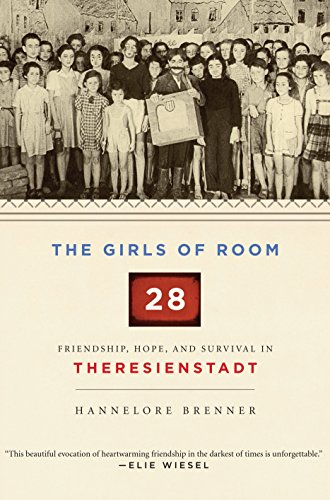 9780805242447: The Girls of Room 28: Friendship, Hope, and Survival in Theresienstadt
