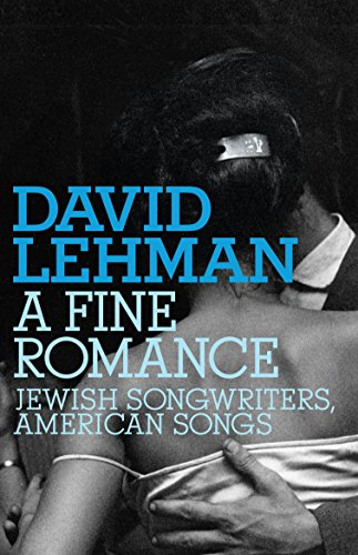 9780805242508: A Fine Romance: Jewish Songwriters, American Songs