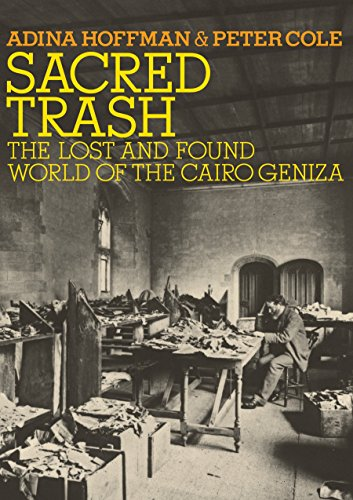Sacred Trash: The Lost and Found World of the Cairo Geniza: Hoffman, Adina, and Peter Cole