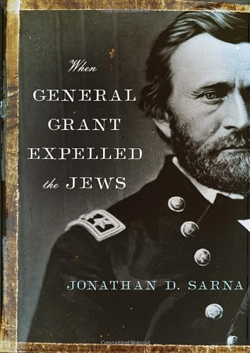 [signed] When General Grant Expelled the Jews