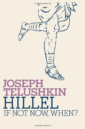 9780805242812: Hillel: If Not Now, When? (Jewish Encounters)