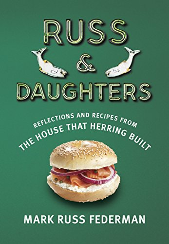 9780805242942: Russ & Daughters: Reflections and Recipes from the House That Herring Built