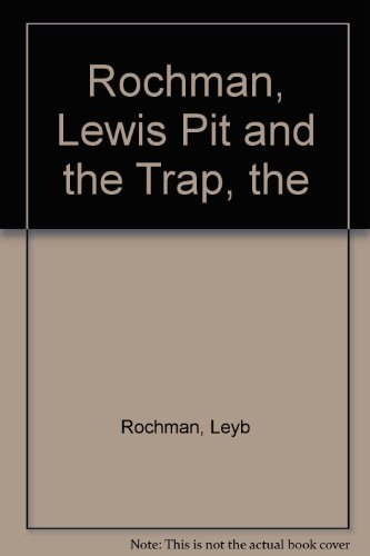 The Pit and the Trap: A Chronicle of Survival: Leyb Rochman