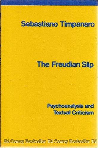 9780805270372: Freudian Slip: Psychoanalysis and Textual Criticism