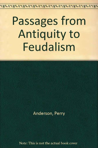 9780805270518: Passages from Antiquity to Feudalism
