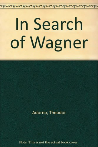 9780805270877: In Search Of Wagner