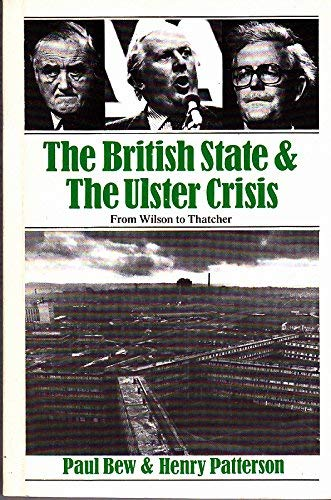 9780805272598: The British State and the Ulster Crisis: From Wilson to Thatcher