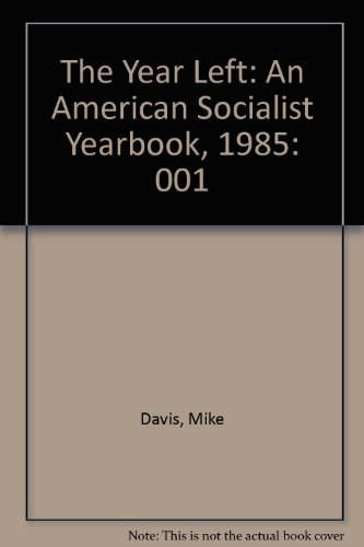 The Year Left: An American Socialist Yearbook, 1985 (0805272674) by Mike Davis; Fred Pfeil